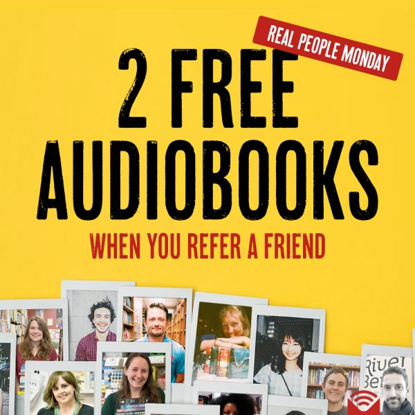 2 free audiobooks when you refer a friend